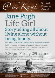 Jane Pugh - Life Girl - poster for event at The Knut St Just Plen An Gwari on 29th June 2018